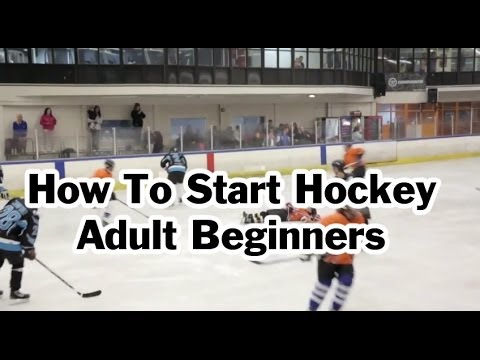 How To Start Or Get Into Playing Ice Hockey As An Adult