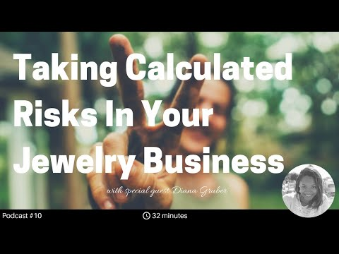 Taking Calculated Risks in Your Jewelry Business