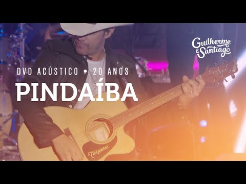 Guilherme e Santiago - Pindaíba - [DVD Acústico 20 anos]