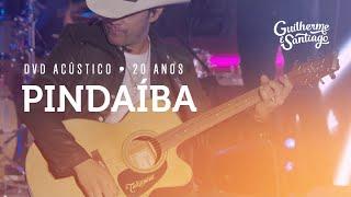 Baixar Guilherme e Santiago - Pindaíba - [DVD Acústico 20 anos]