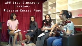 APW Live Singapore Sessions 听Listen Khalil Fong Feat  Jan Koh, Della Lin, Yishi Gong