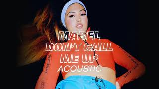 Mabel - Don't Call Me Up (Acoustic)