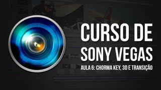 CURSO DE SONY VEGAS: Aula 6 - Chroma Key, 3D Estereoscópico e Transições