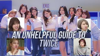 Download Lagu AN (UN)HELPFUL INTRODUCTION TO TWICE   GUIDE TO TWICE