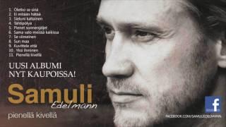 """Samuli Edelmann - Se viimeinen (Uusi albumi """"Pienellä kivellä"""" nyt kaupoissa)"""