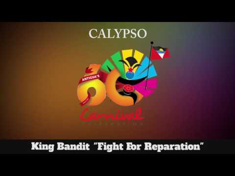 (Antigua Carnival 2016 Calypso Music) King Bandit - Fight For Reparation