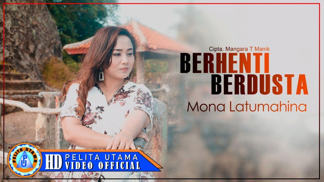 Mona Latumahina - Berhenti Berdusta (Official Music Video)
