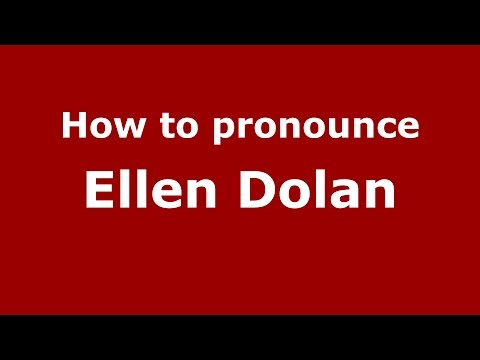 How to pronounce Ellen Dolan (American English/US)  - PronounceNames.com