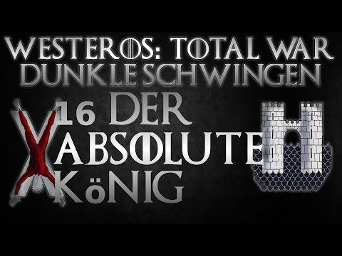Westeros Total War D.S. #16 Der Absolute König