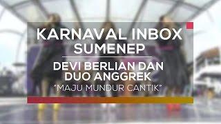 Devi Berlian dan Duo Anggrek - Maju Mundur Cantik (Karnaval Inbox Sumenep)