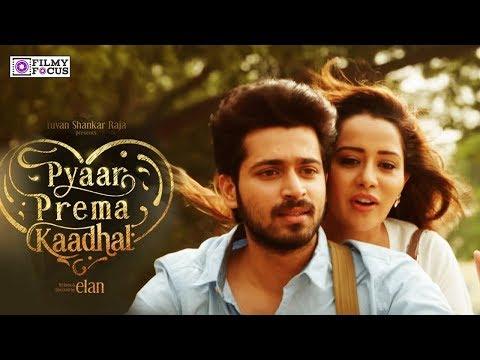 Pyaar Prema Kaadhal - Movie Sneak Peek | Harish Kalyan, Raiza Wilson | Elan | Filmy Focus - Tamil