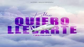 Killex Quiero Llevarte.mp3