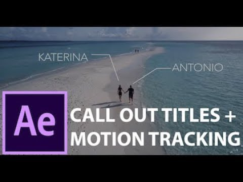 AFTER EFFECTS 2018 TUTORIAL: How to create call out titles + motion tracking