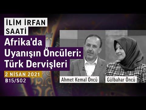 Afrika'da Uyanışın Öncüleri: Türk Dervişleri   İlim İrfan Saati - Ahmet Kemal Öncü, Gülbahar Öncü indir