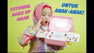 Make Up Yang Aman Untuk Anak-Anak! + TUTORIAL MAKE UP ANAK-ANAK!