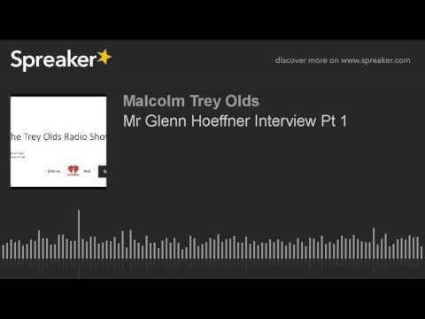 Mr Glenn Hoeffner Interview Pt 1 (made with Spreaker)