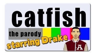 Catfish PARODY starring Drake