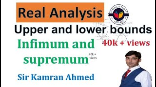 Upper and lower bounds Real analysis lecture 1