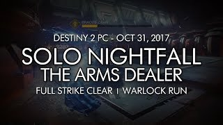Destiny 2 - Solo Nightfall: The Arms Dealer (Warlock - Week 9) [PC]