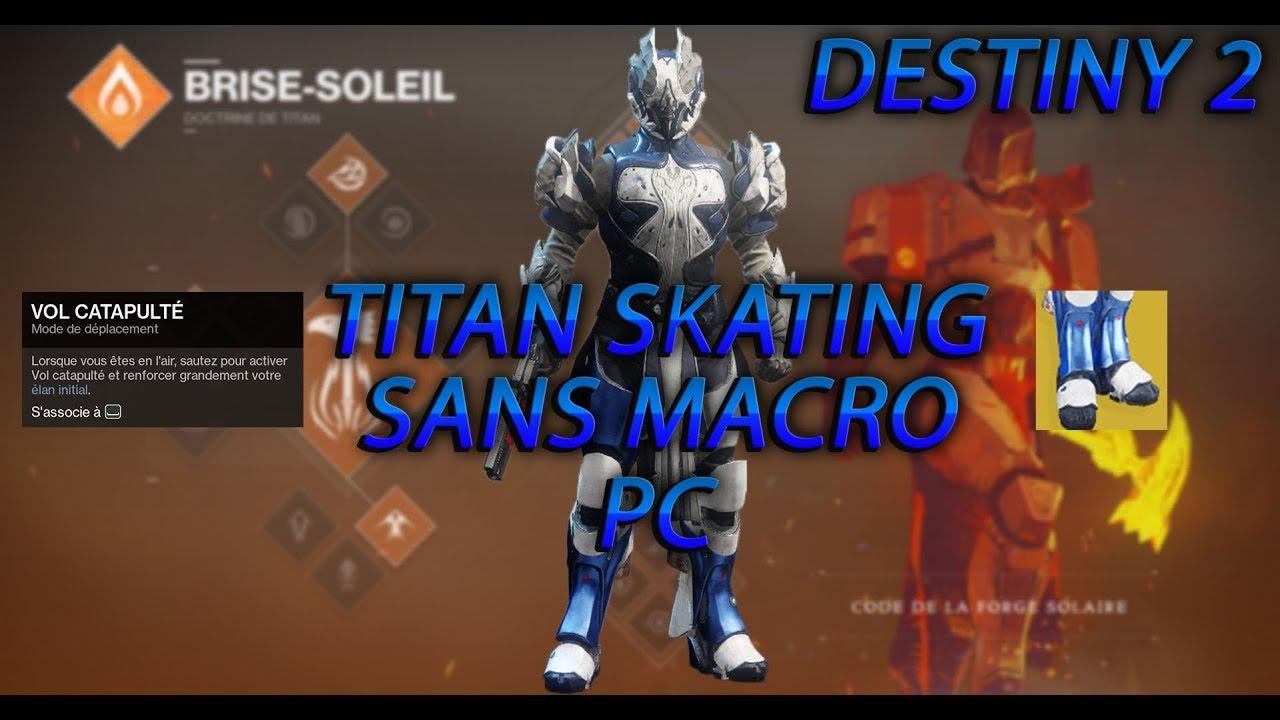 [TUTO] COMMENT TITAN SKATING DANS DESTINY 2 PC SANS MACRO !
