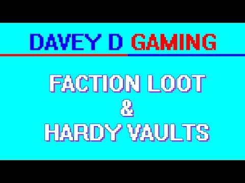 Davey D Gaming- Hardy Vaults & Faction Loot pulls
