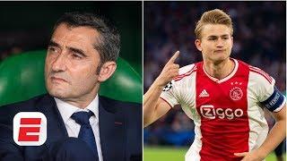 Has Barcelona lost confidence in Valverde? Should they still go after de Ligt? | ESPN FC