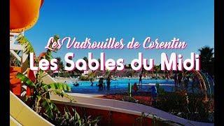 Corentin au camping Les Sables du Midi à Valras Plage dans l'Hérault