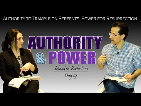 SCHOOL OF PERFECTION   DAY 19   POWER   Authority to Trample on Serpents & Power for Resurrection