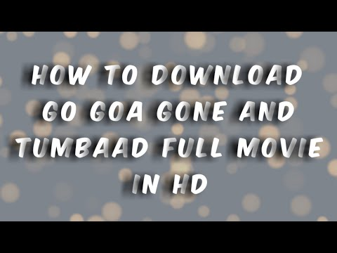 how-to-download-go-goa-gone-and-tumbaad-full-movie-in-hd.