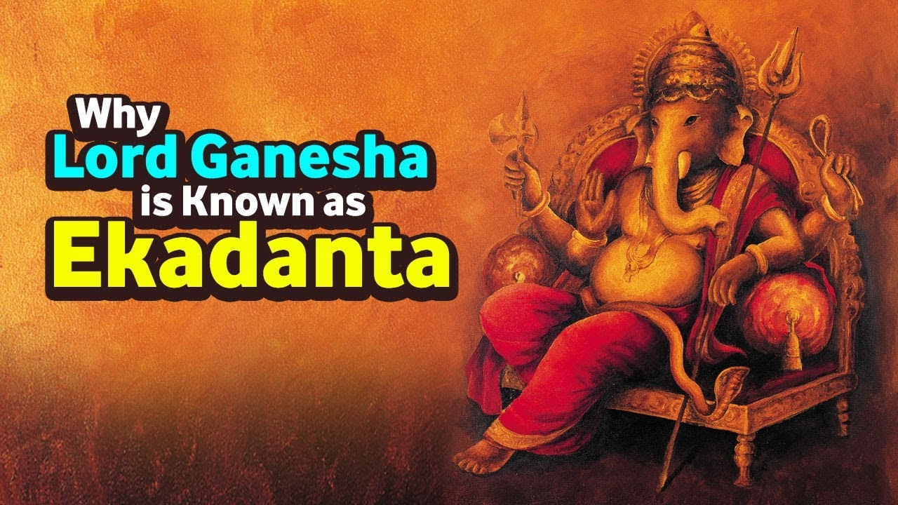 Vighnaharta Ganesh Why Lord Ganesha Is Known As Ekadanta