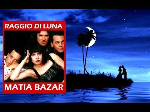 Matia Bazar - Raggio di Luna