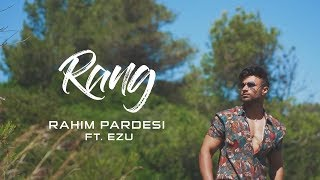 Rang | Rahim Pardesi ft Ezu | Full | VIP Records | 360 Worldwide