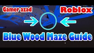 Blue wood Maze Road guide map(28-12-2017)Lumber Tycoon 2 Roblox