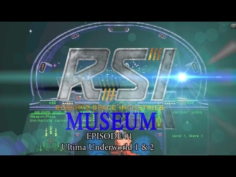 RSI MUSEUM: Ultima Underworld 1 & 2