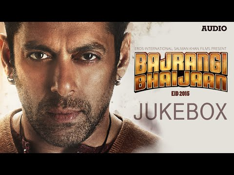 'Bajrangi Bhaijaan' Full Audio Songs JUKEBOX...