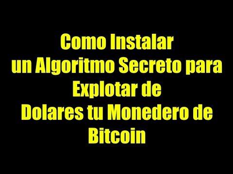 Como Instalar Un Algoritmo Secreto Para Explotar De Dolares Tu Monedero De Bitcoin