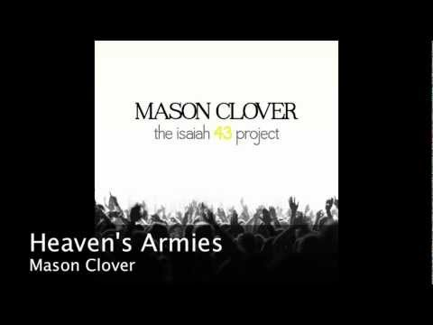 Heaven's Armies   Mason Clover   The Isaiah 43 Project   Songs of Worship, Messianic Songs