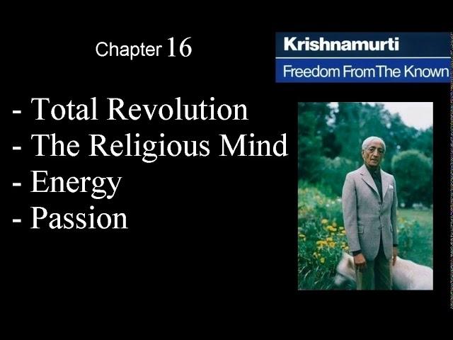 Jiddu Krishnamurti - Freedom From the Known (audio☉book) Chapter 16 - Total Revolution
