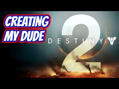 Destiny 2 | Episode 1 - Creating My Dude