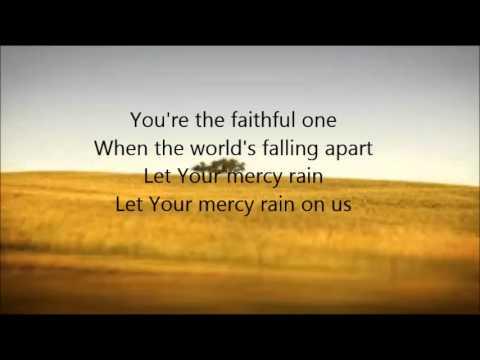 Chris Tomlin - Let Your Mercy Rain with Lyrics