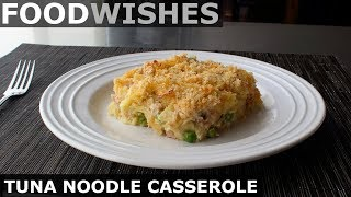 Tuna Noodle Casserole - Food Wishes