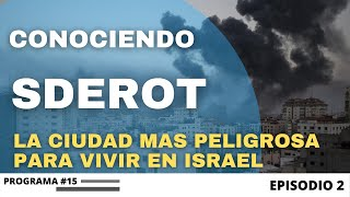 ¿ Cómo es vivir y servir en la ciudad más peligrosa de Israel ? Episodio 2 Sderot