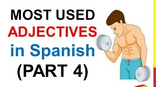 Spanish Lesson 75 - Most common ADJECTIVES in Spanish PART 4 100 most used basic adjectives