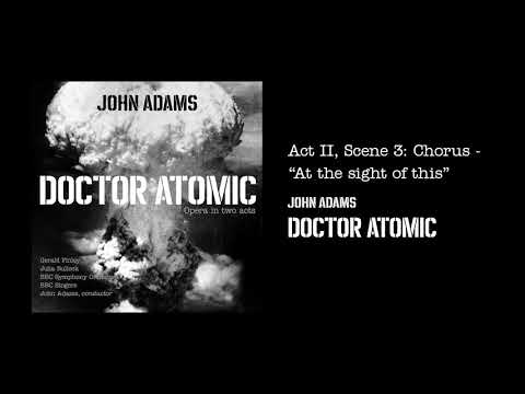 "John Adams - Doctor Atomic: Chorus - ""At the sight of this"" (Official Audio)"