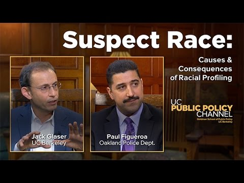 Suspect Race: Causes & Consequences of Racial Profiling (Jack Glaser, Paul Figueroa, Henry E. Brady)