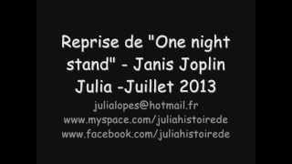 "Reprise de ""One night stand"" (Janis Joplin) par Julia"
