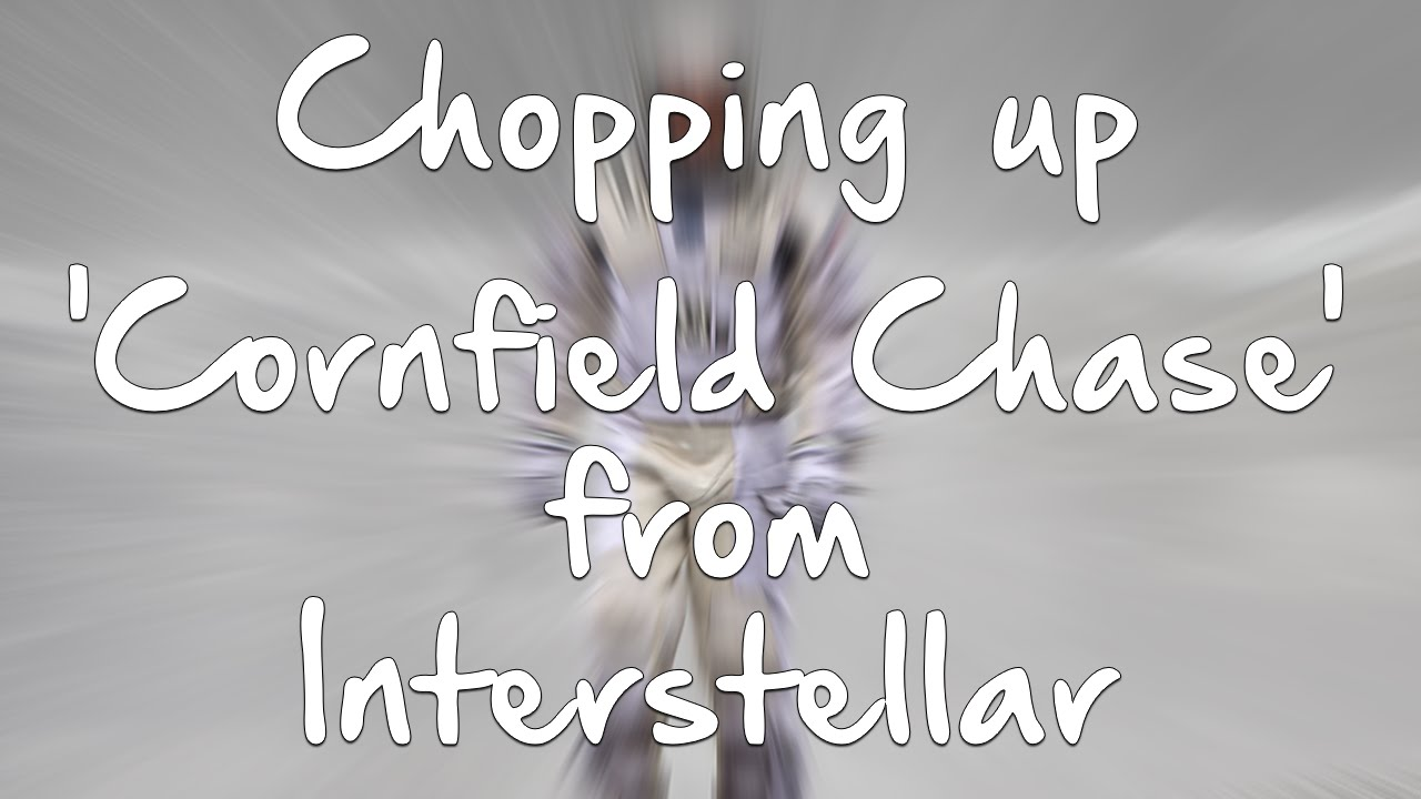 Chopping up 'Cornfield Chase' from Interstellar