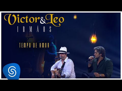Victor & Leo - Tempo de amor  (Irmãos) [Clipe oficial]