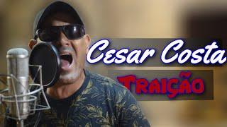 Cesar Costa - Traição