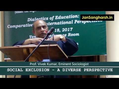 Social Exclusion  - A Diverse Perspective [Prof Vivek Kumar, Eminent Sociologist]